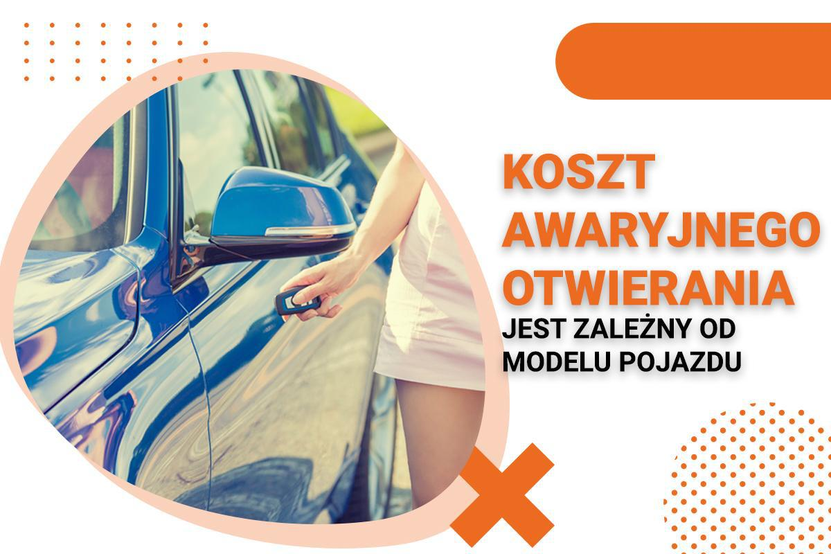 koszt awaryjnego otwierania pojazdu uzależniony jest od modelu pojazdu